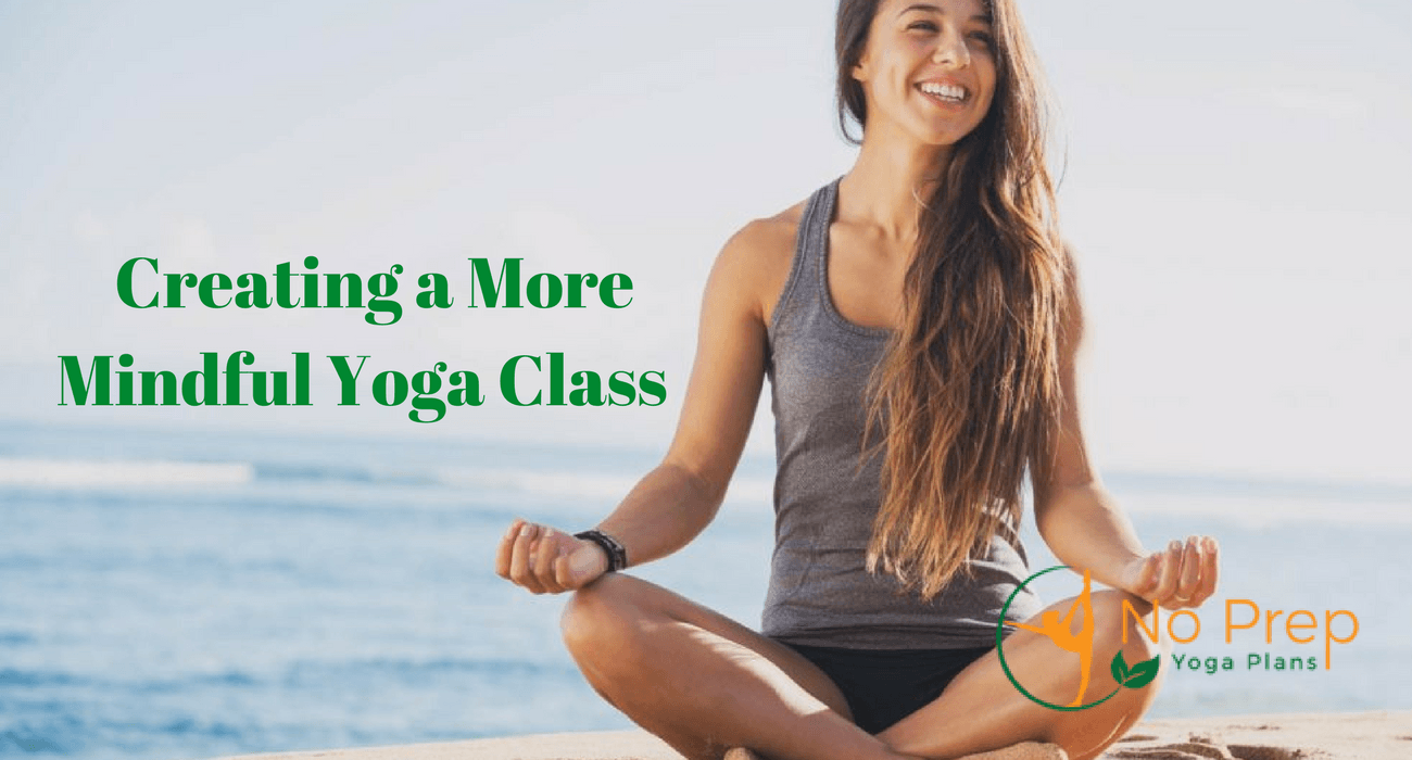 Creating a More Mindful Yoga Class