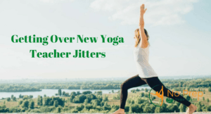 Getting Over New Yoga Teacher Jitters