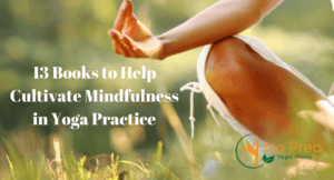 13 Books to Help Cultivate Mindfulness in Yoga Practice