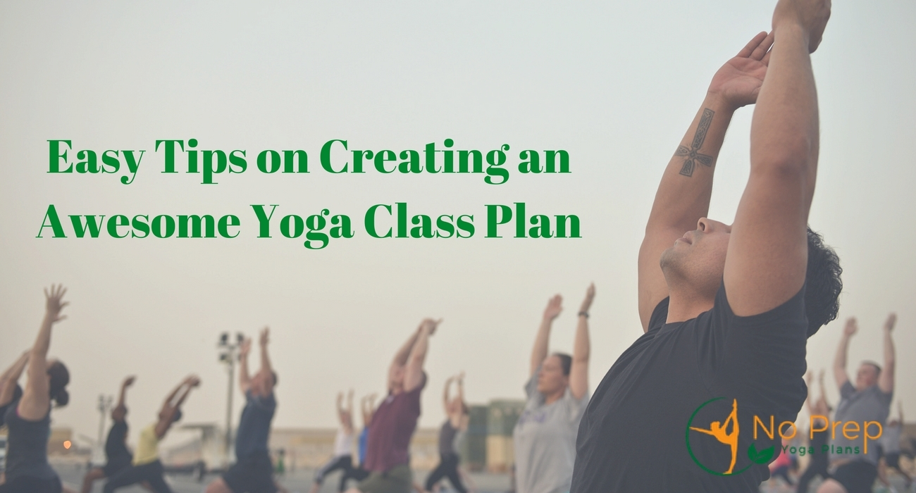Easy Tips on Creating an Awesome Yoga Class Plan