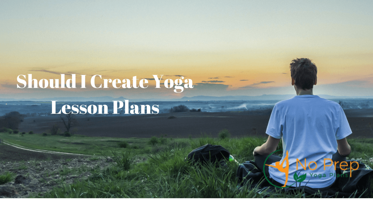 Read more about the article Should I Create Yoga Lesson Plans