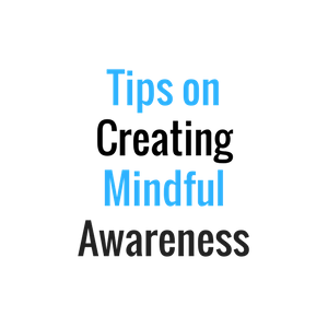 creating mindful awareness