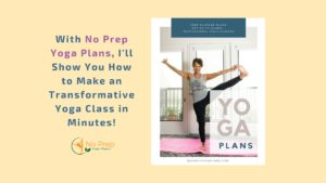 Create a Yoga Class Lesson Plan in Just Minutes with No Prep Yoga Plans!