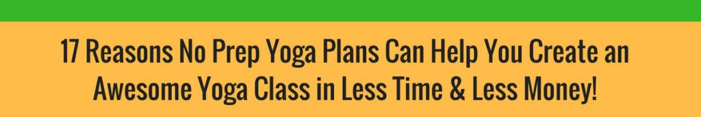 17 Reason to Want No Prep Yoga Plans
