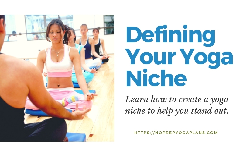 Yoga Teachers: Finding Your Yoga Niche