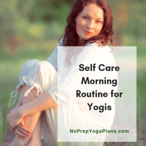 The Yogis Self-Care Morning Routine