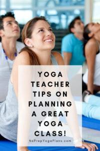Yoga Teacher Tips on Planning a Great Yoga Class